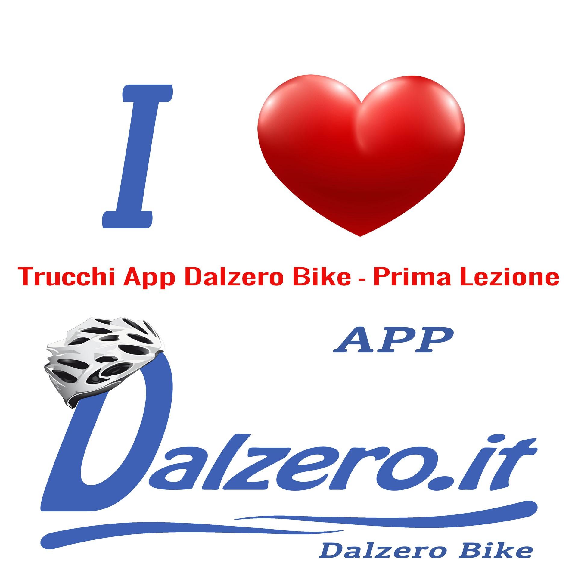 Trucchi APP Dalzero Bike - Prima Lezione